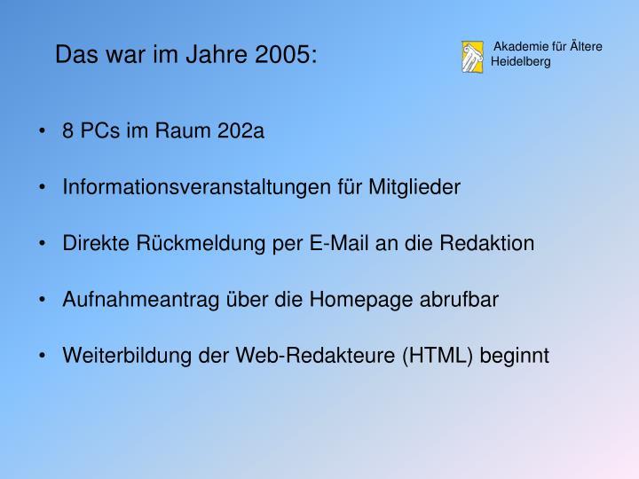 Das war im Jahre 2005: