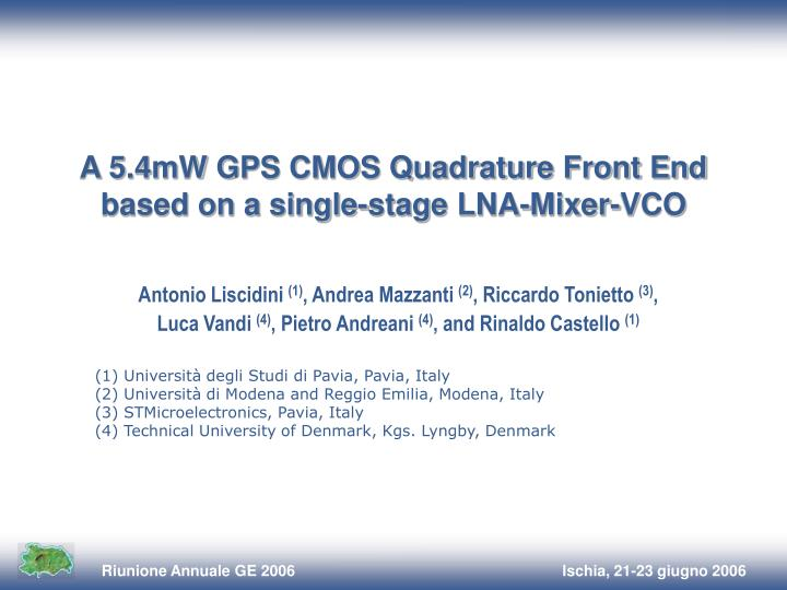 A 5 4mw gps cmos quadrature front end based on a single stage lna mixer vco