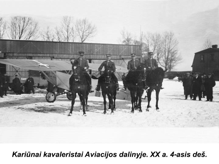 Kariūnai kavaleristai Aviacijos dalinyje. XX a. 4-asis deš.
