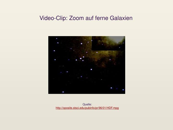 Video-Clip: Zoom auf ferne Galaxien