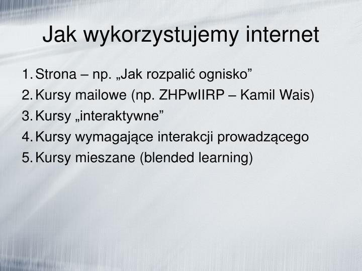 Jak wykorzystujemy internet
