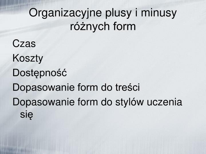 Organizacyjne plusy i minusy różnych form