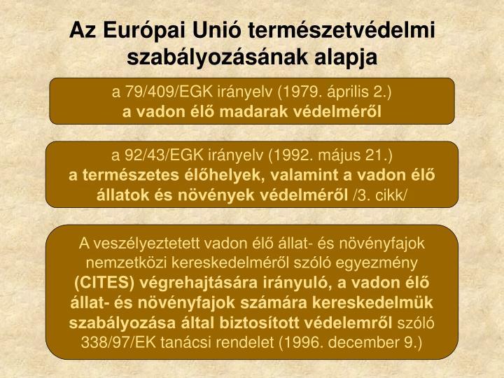 Az Európai Unió természetvédelmi szabályozásának alapja