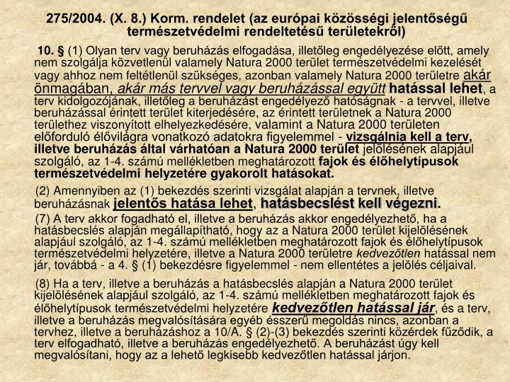 275/2004. (X. 8.) Korm. rendelet (az európai közösségi jelentőségű természetvédelmi rendeltetésű területekről)