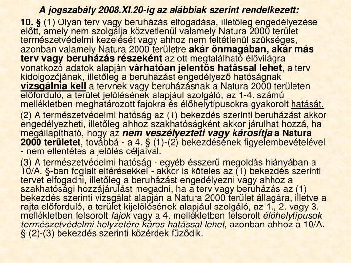 A jogszabály 2008.XI.20-ig az alábbiak szerint rendelkezett: