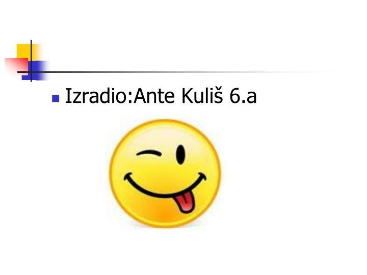 Izradio:Ante Kuliš 6.a