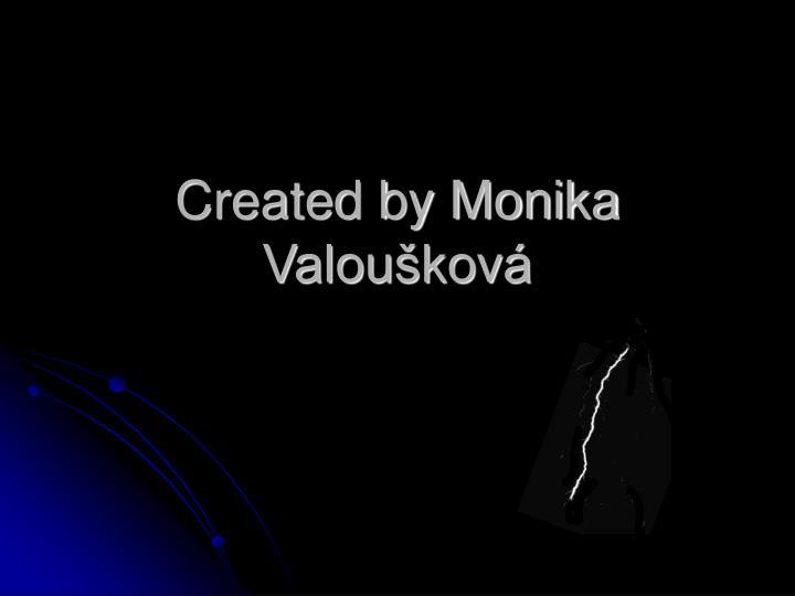 Created by Monika Valoušková