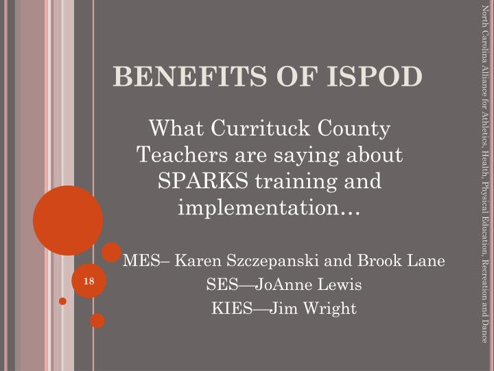 BENEFITS OF ISPOD