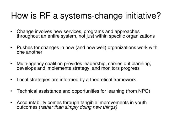 How is RF a systems-change initiative?