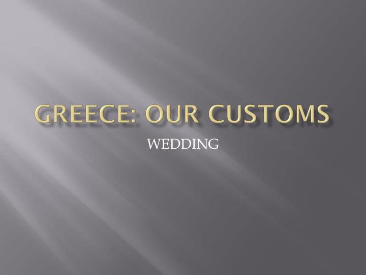 Greece our customs