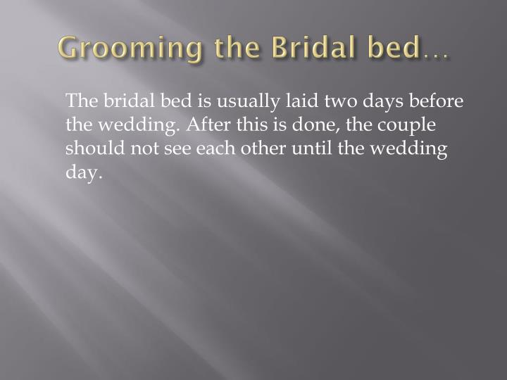 Grooming the Bridal bed…