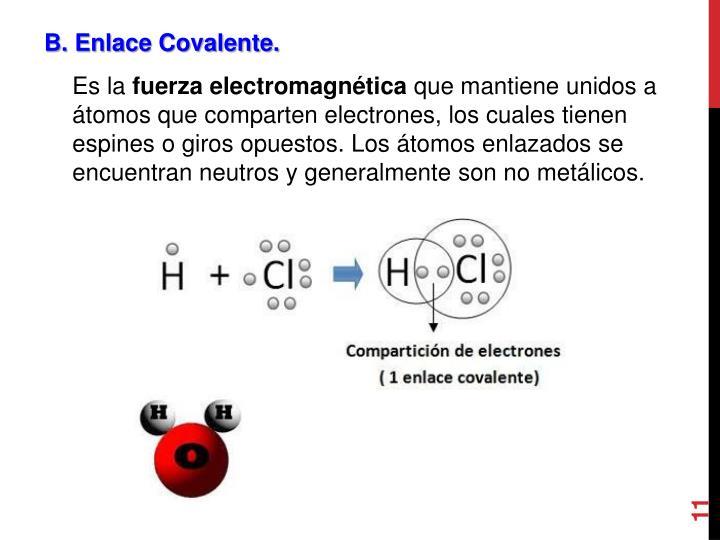 B. Enlace Covalente.