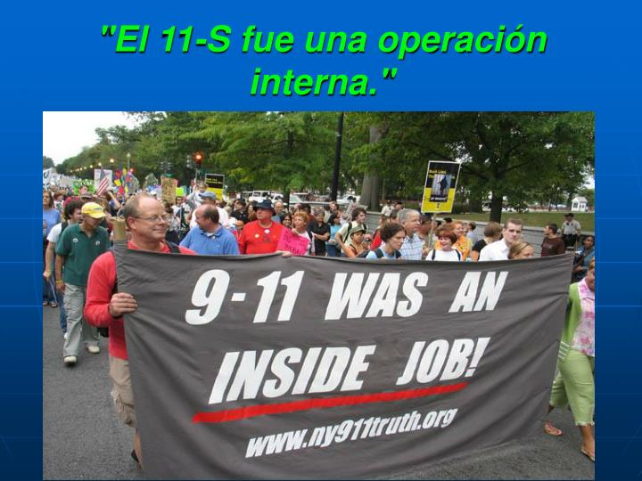 """""""El 11-S fue una operación interna."""""""