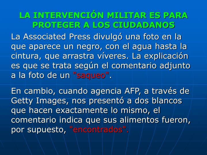 LA INTERVENCIÓN MILITAR ES PARA PROTEGER A LOS CIUDADANOS