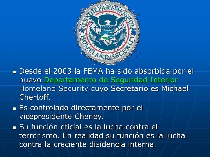 Desde el 2003 la FEMA ha sido absorbida por el nuevo