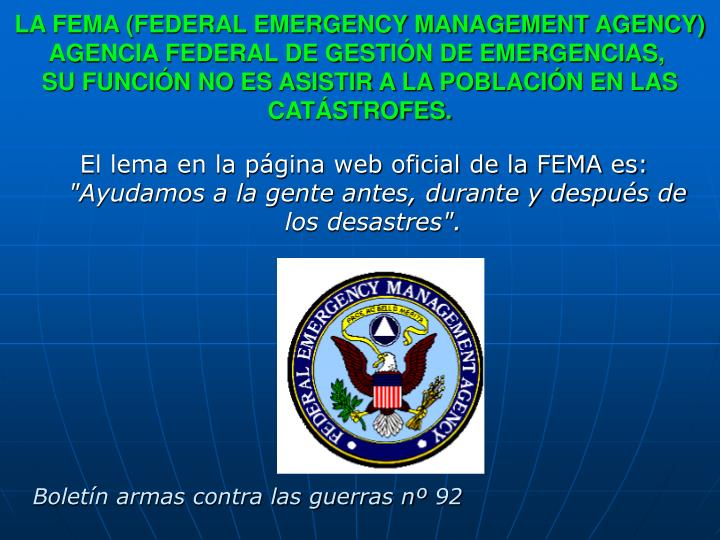 LA FEMA (FEDERAL EMERGENCY MANAGEMENT AGENCY) AGENCIA FEDERAL DE GESTIÓN DE EMERGENCIAS,