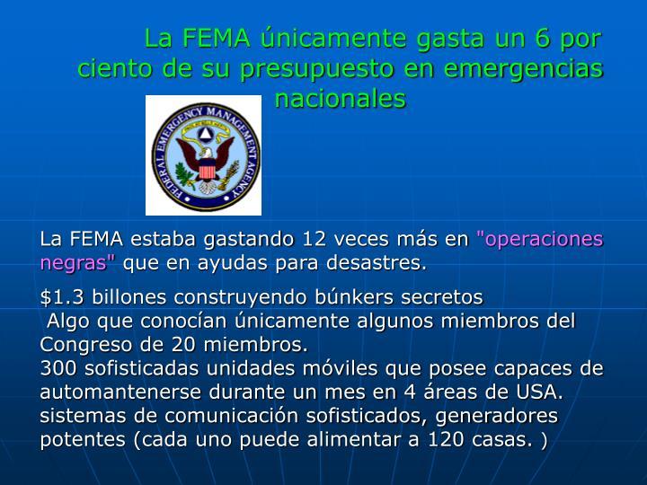 La FEMA únicamente gasta un 6 por ciento de su presupuesto en emergencias nacionales