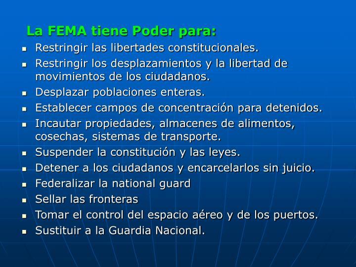 La FEMA tiene Poder para: