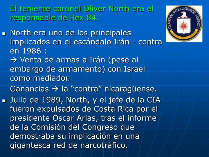 El teniente coronel Oliver North era el responsable de Rex 84.