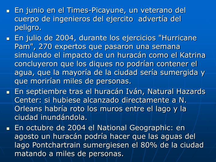 En junio en el Times-Picayune, un veterano del cuerpo de ingenieros del ejercito  advertía del peligro.