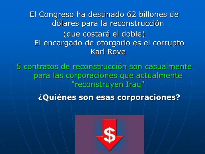El Congreso ha destinado 62 billones de dólares para la reconstrucción