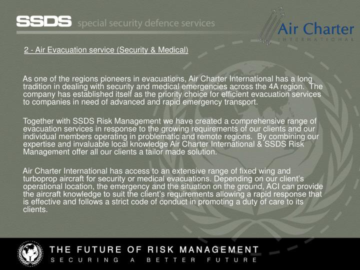 2 - Air Evacuation service (Security & Medical)