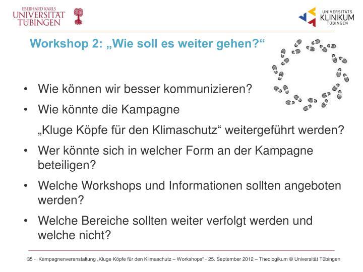 """Workshop 2: """"Wie soll es weiter gehen?"""""""