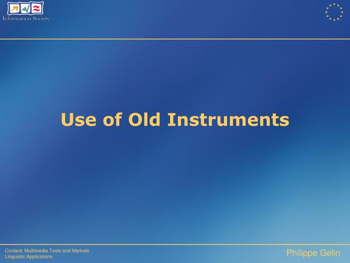 Use of Old Instruments