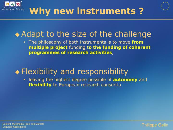 Why new instruments ?