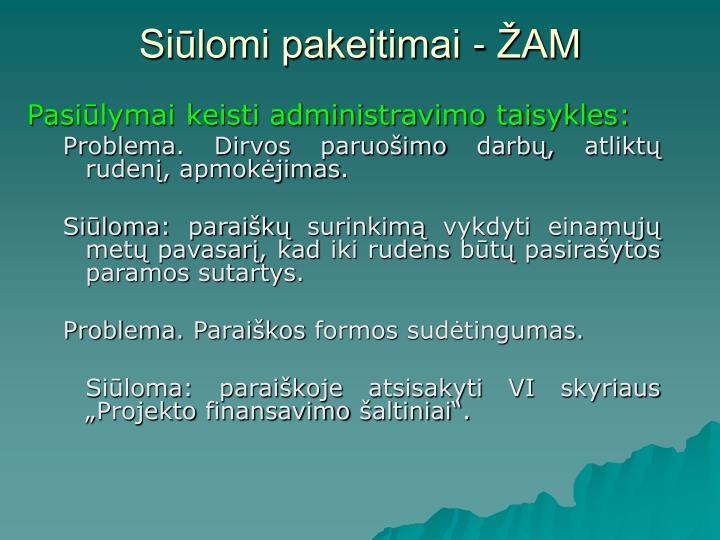 Siūlomi pakeitimai - ŽAM
