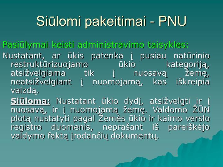 Siūlomi pakeitimai - PNU
