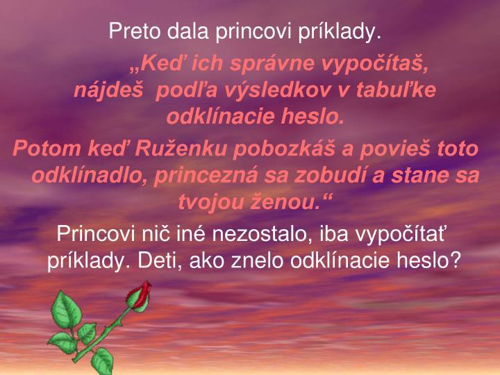 Preto dala princovi príklady.