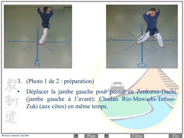 3.(Photo 1 de 2 : préparation)