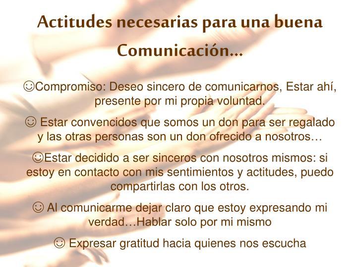 Actitudes necesarias para una buena Comunicación…