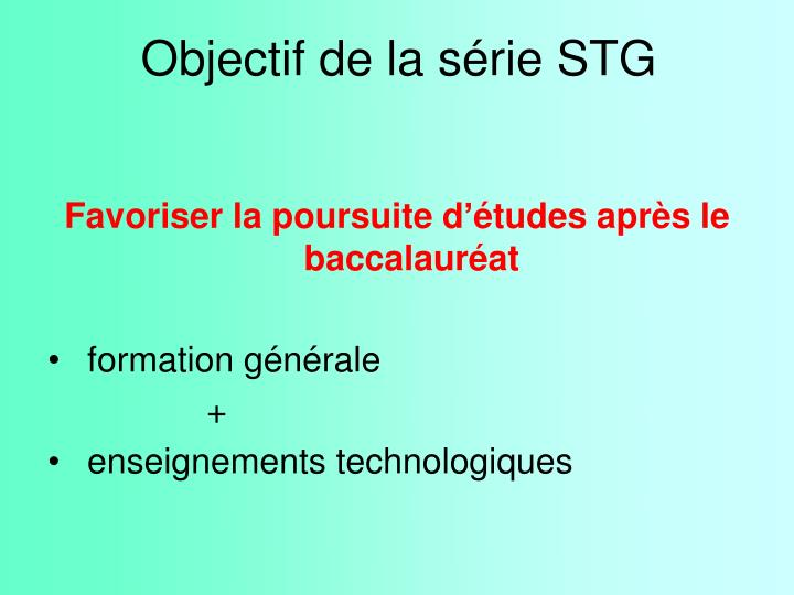 Objectif de la série STG