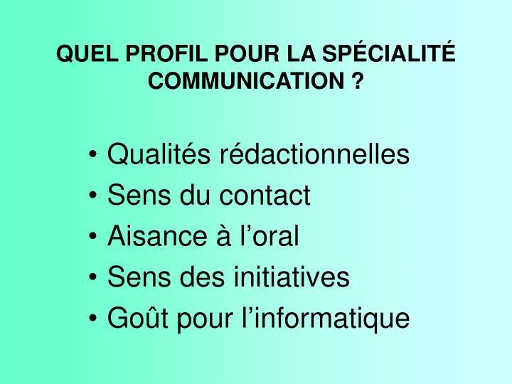 QUEL PROFIL POUR LA SPÉCIALITÉ COMMUNICATION ?