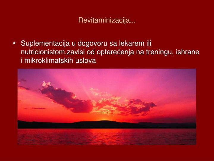 Revitaminizacija...