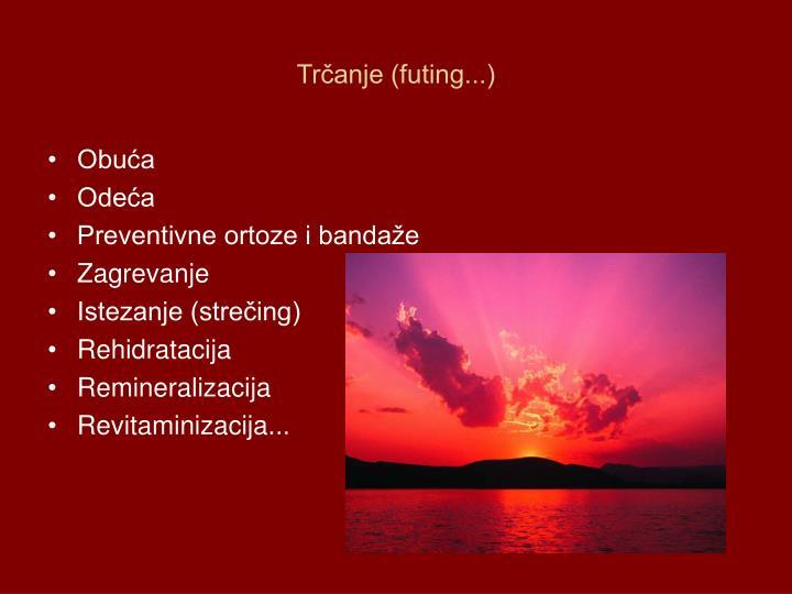 Trčanje (futing...)