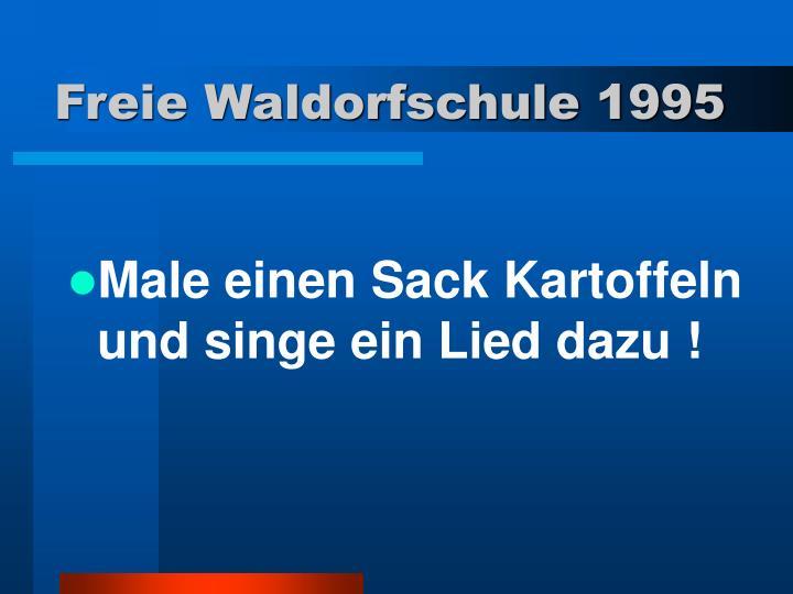 Freie Waldorfschule 1995