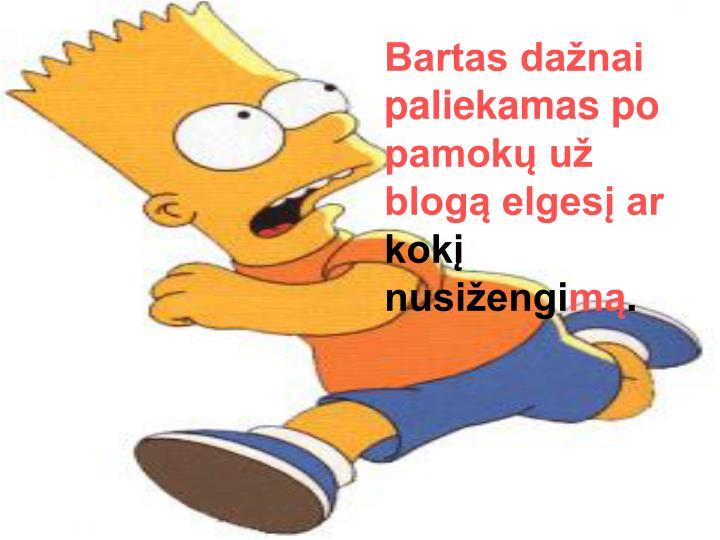 Bartas dažnai paliekamas po pamokų už blogą elgesį ar
