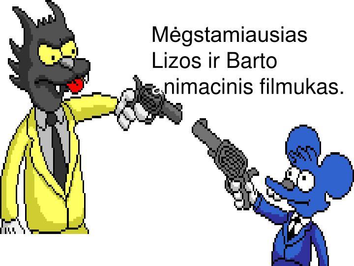 Mėgstamiausias Lizos ir Barto