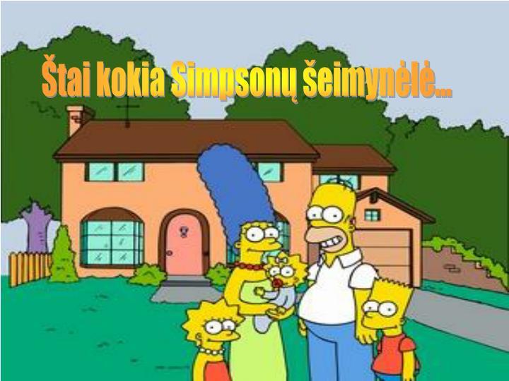 Štai kokia Simpsonų šeimynėlė...