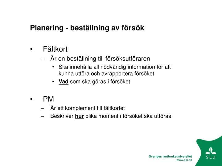 Planering - beställning av försök