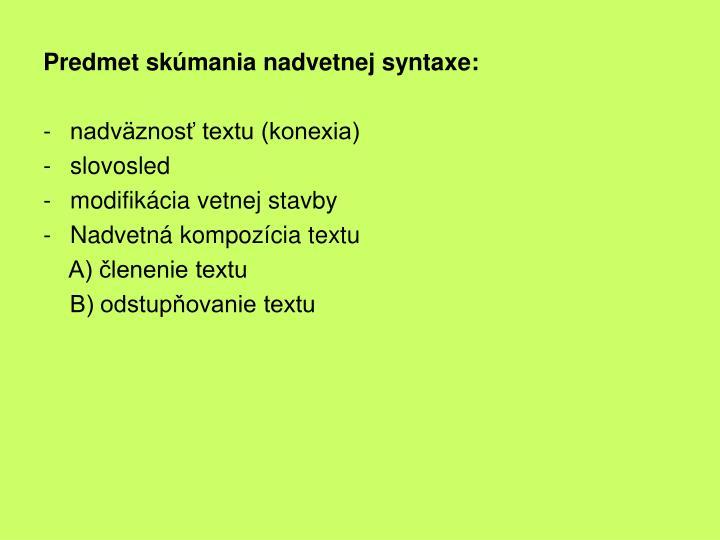 Predmet skúmania nadvetnej syntaxe:
