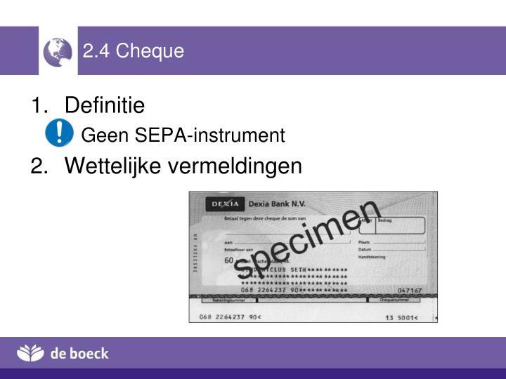 2.4 Cheque