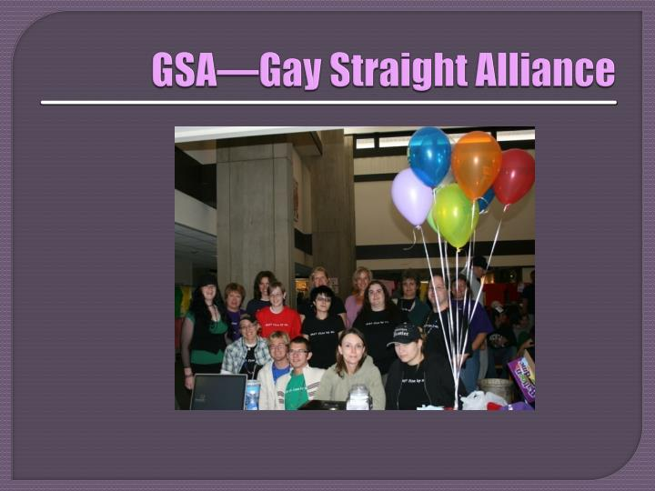GSA—Gay Straight Alliance