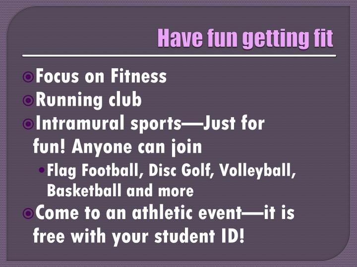 Have fun getting fit