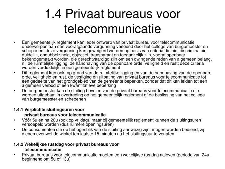 1.4 Privaat bureaus voor telecommunicatie