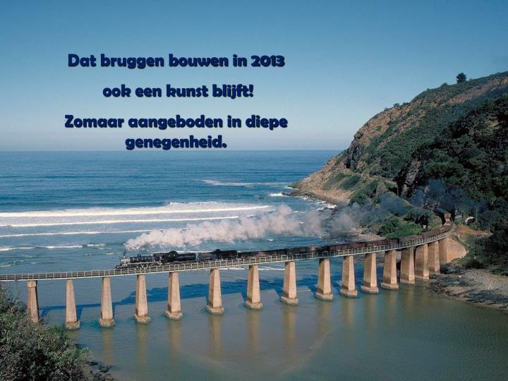 Dat bruggen bouwen in 2013