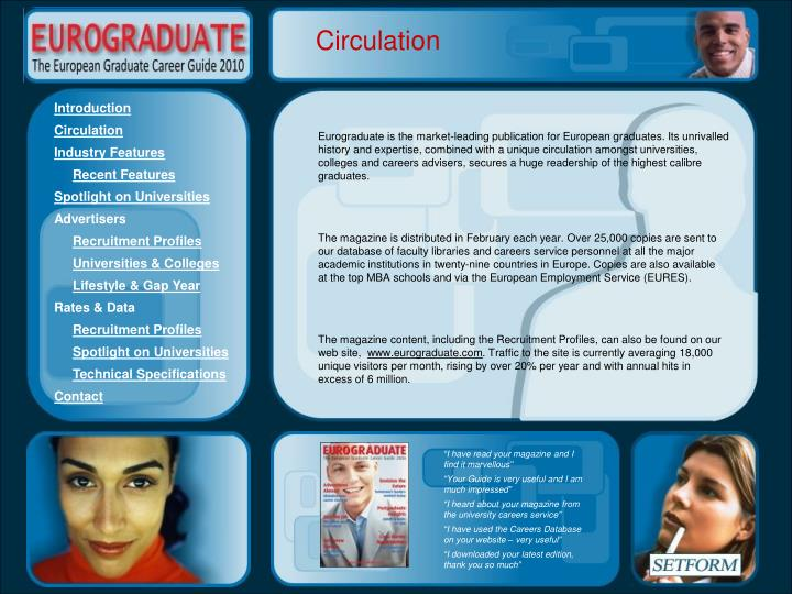 Eurograduate is the market-leading publication for European graduates. Its unrivalled history and ex...